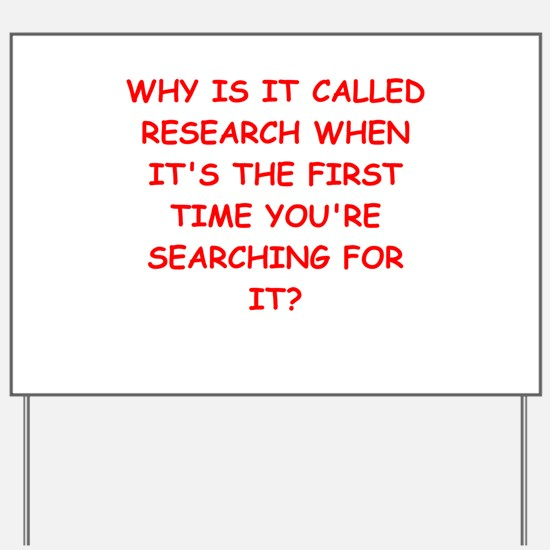 research Yard Sign