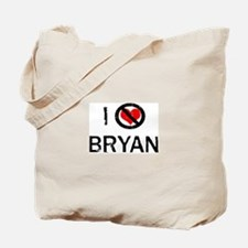 I Hate BRYAN Tote Bag