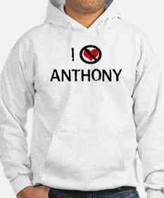 I Hate ANTHONY Hoodie