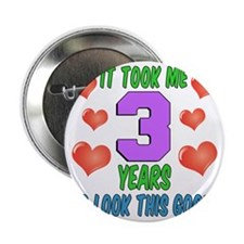 """Took Me Three Years 2.25"""" Button"""