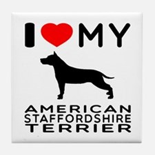 I Love My American Staffordshire Terrier Tile Coas