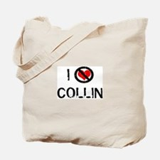 I Hate COLLIN Tote Bag