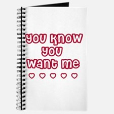 You Know You Want Me Journal