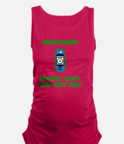 Geocaching Find Just One Green Maternity Tank Top