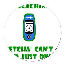 Geocaching Find Just One Green Round Car Magnet