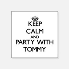 Keep Calm and Party with Tommy Sticker
