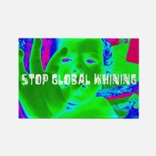 Stop Global Whining 2 Rectangle Magnet