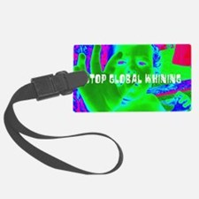 Stop Global Whining 2 Luggage Tag