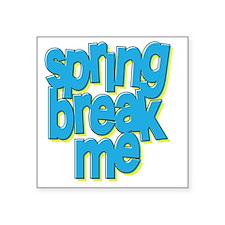 "springbreakme Square Sticker 3"" x 3"""