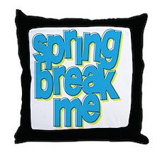 springbreakme Throw Pillow