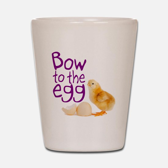 Bow to the Egg Shot Glass