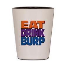 eatdrinkburp Shot Glass