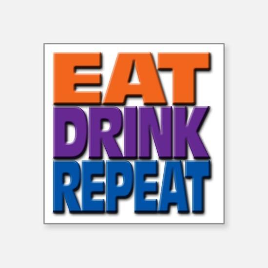 "eatdrinkrepeat Square Sticker 3"" x 3"""