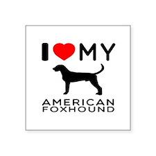 "I Love My American Foxhound Square Sticker 3"" x 3"""