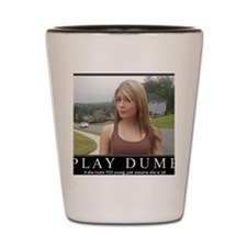 DeMotivational - Play Dumb Shot Glass