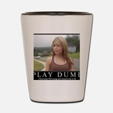 DeMotivational - Play Dumb Shot Glass