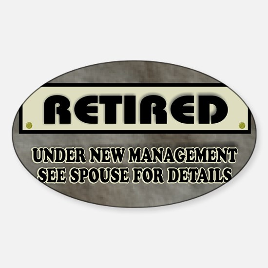 Retired Under New Management Sticker (Oval)