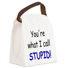 what i call stupid Canvas Lunch Bag
