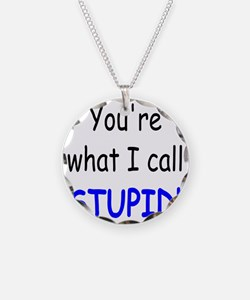 what i call stupid Necklace