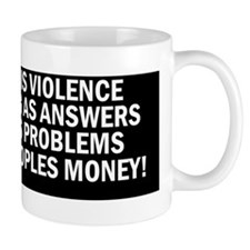 Government is Violence Masquerading as  Mug