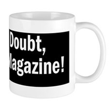 When in doubt empty the magazine Mug