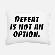Defeat is not an option Rectangular Canvas Pillow
