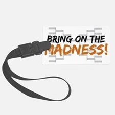 bring on the madness Large Luggage Tag