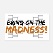 bring on the madness Rectangle Car Magnet