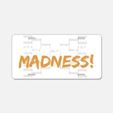 bring on the madness_dark Aluminum License Plate