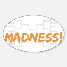 bring on the madness_dark Sticker (Oval)