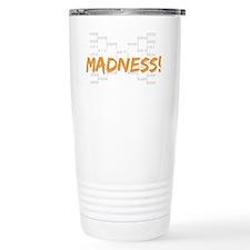 bring on the madness_dark Travel Mug