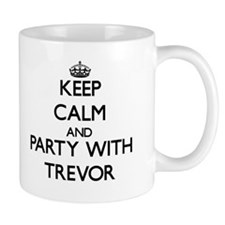 Keep Calm and Party with Trevor Mugs