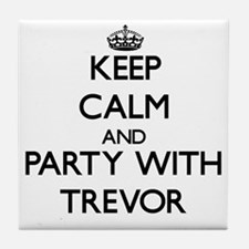 Keep Calm and Party with Trevor Tile Coaster