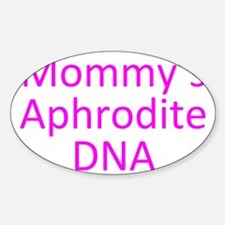 Mommys Aphrodite DNA Sticker (Oval)