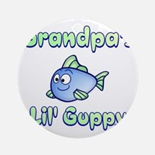 Grandpa's Lil Guppy gear, gifts and Round Ornament