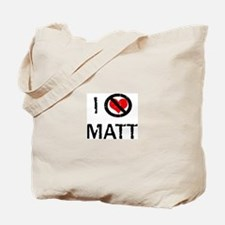 I Hate MATT Tote Bag