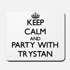Keep Calm and Party with Trystan Mousepad