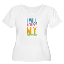 I Will Achieve My Impossible Plus Size T-Shirt