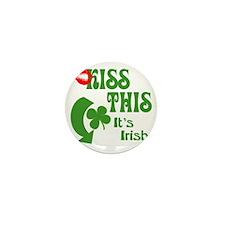 Kiss This Its Irish Mini Button