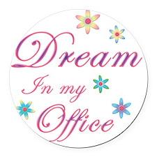 dream office2 Round Car Magnet