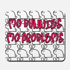 mo bunnies mo problems Mousepad
