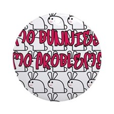 mo bunnies mo problems Round Ornament