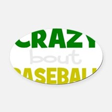 Crazy about baseball Oval Car Magnet