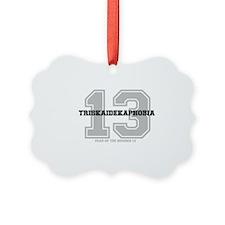 13 - TRISKAIDEKAPHOBIA, FEAR OF N Ornament