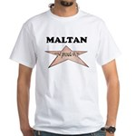 Maltan and proud of it White T-Shirt