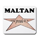 Maltan and proud of it Mousepad