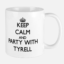Keep Calm and Party with Tyrell Mugs