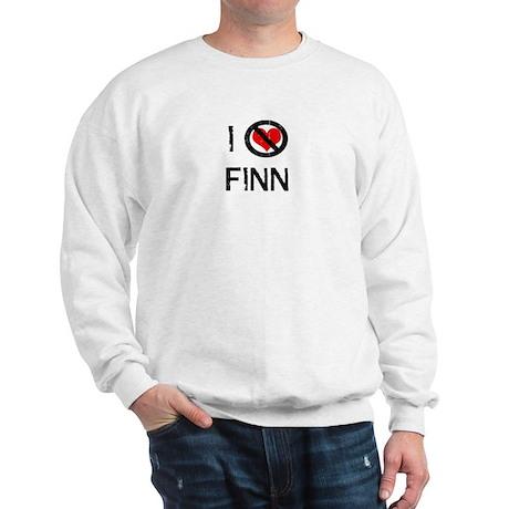 I Hate FINN Sweatshirt