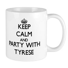 Keep Calm and Party with Tyrese Mugs