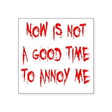 "annoy-me1 Square Sticker 3"" x 3"""